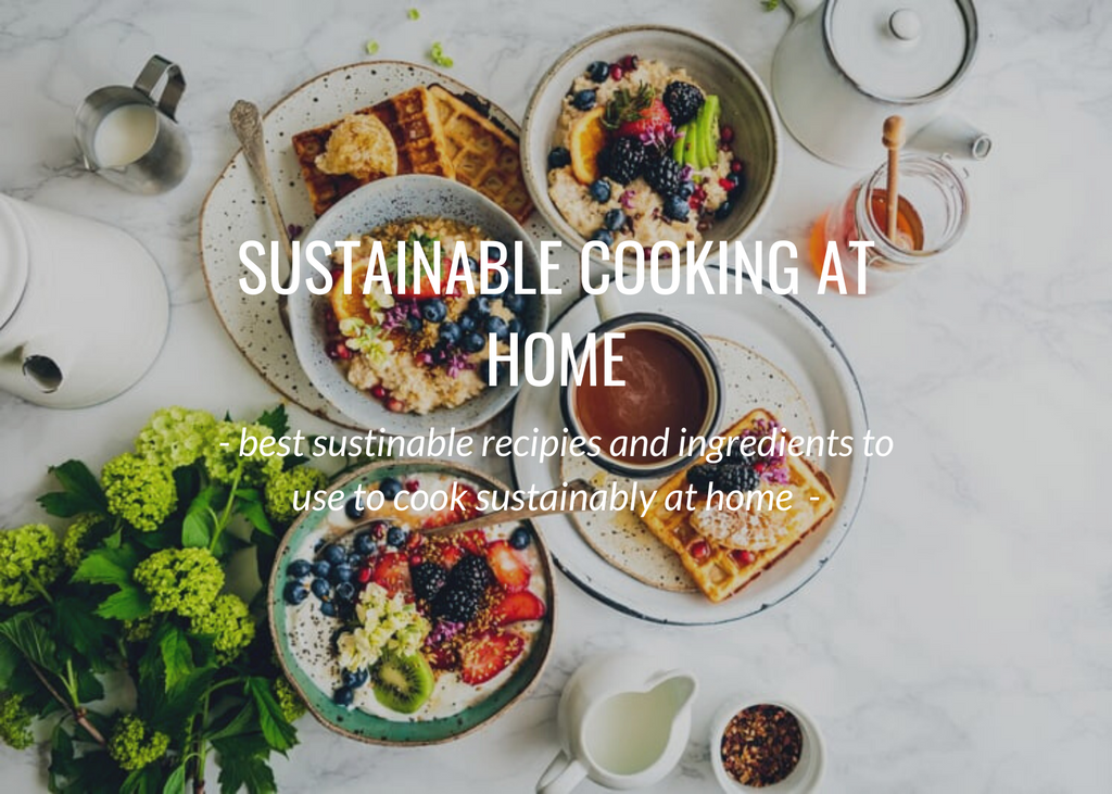 Sustainable cooking at home - top tips and recipes!