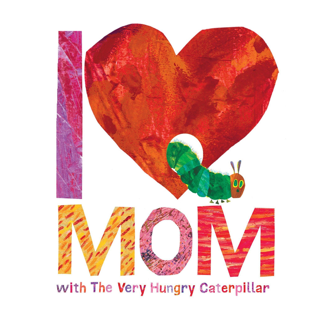 I Love Mom with The Very Hungry Caterpillar (The World of Eric Carle) Hardcover - Penquin Random House - joannas-cuties