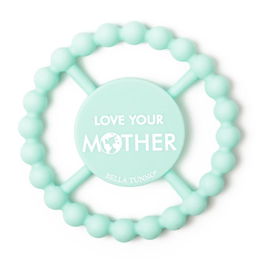 Love Your Mother Happy Teether-Bella Tunno-Joanna's Cuties