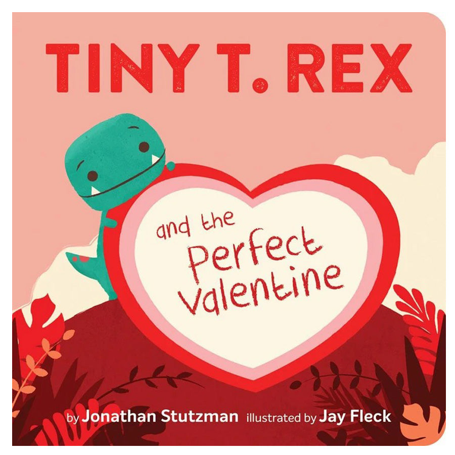 Tiny T. Rex and the Perfect Valentine-Chronicle Books-Joanna's Cuties