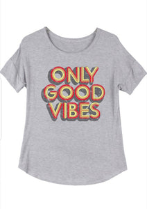 FLASH SALE: Only Good Vibes Tee