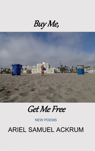 Buy Me, Get Me Free: New Poems
