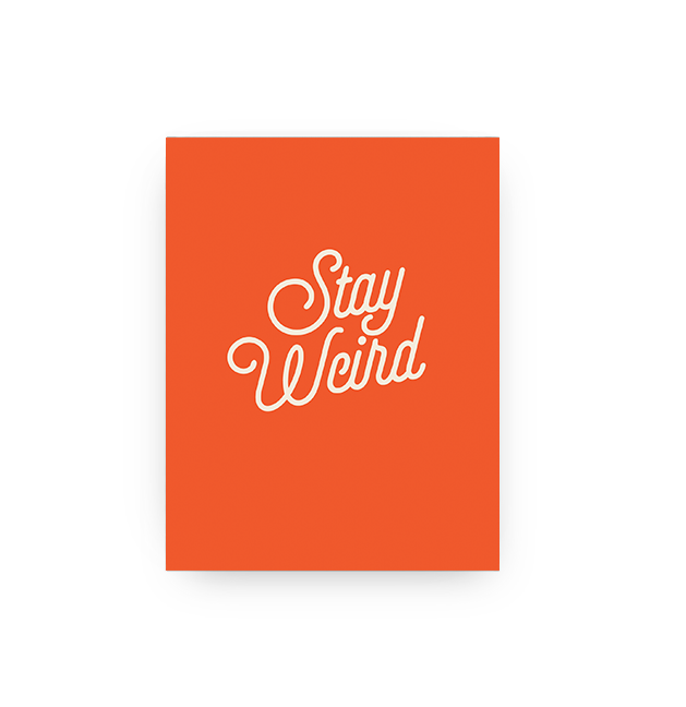 Stay Weird Card