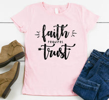 Load image into Gallery viewer, Faith requires trust Youth