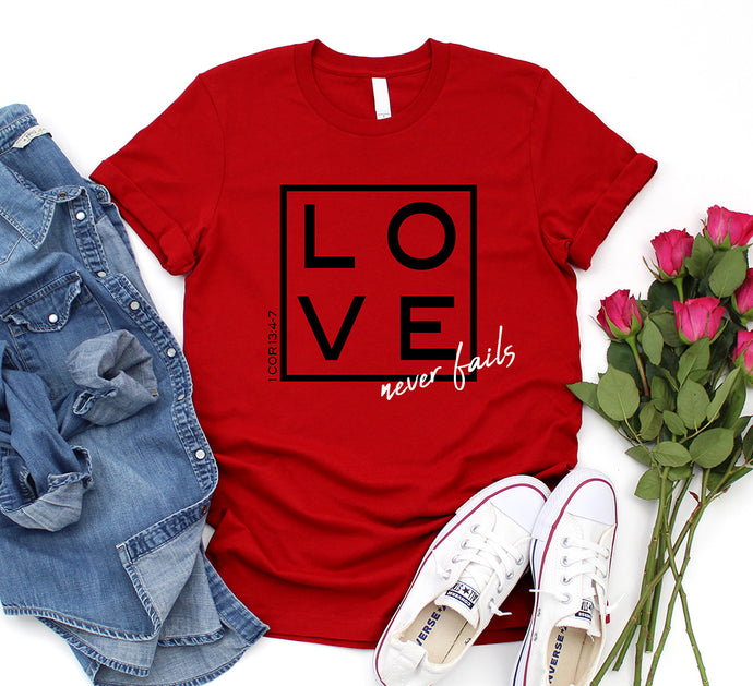 Love Never Fails Shirt