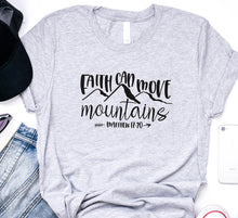Load image into Gallery viewer, Faith Move Mountains T-shirts