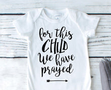 Load image into Gallery viewer, For This Child We Have Prayed bodysuit