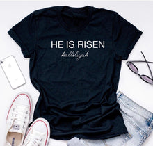 Load image into Gallery viewer, He is risen T-shirt