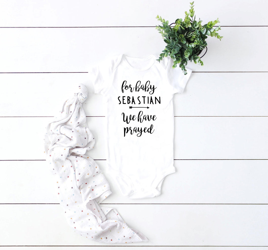 Custom name for this child we have prayed bodysuit