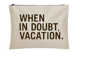 When in Doubt Vacation Utilitarian Canvas Pouch - Dashing Trappings