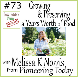 SEpp 073; Growing and Preserving a Years Worth of Food