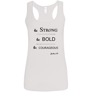BE BOLD Ladies Softstyle Racerback Tank