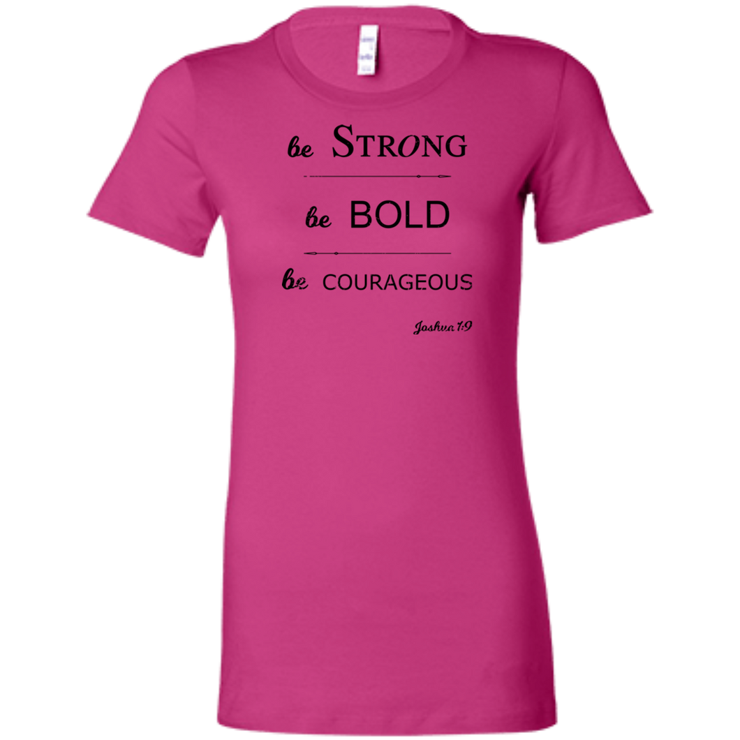 BE BOLD Bella + Canvas Ladies' Favorite T-Shirt