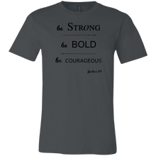 BE BOLD Bella + Canvas Jersey T-Shirt