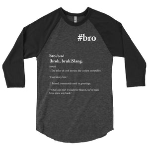 Bro 3/4 Sleeve T-Shirt
