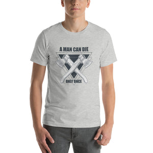 A Man Can Die Once  T-Shirt
