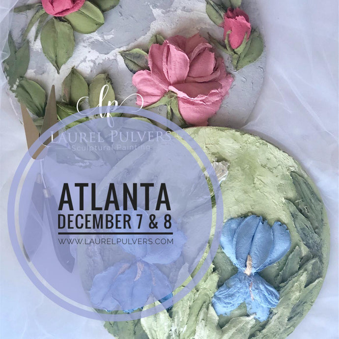 Beginner's Sculptural Painting Projects with Laurel Pulvers - December 7 & 8 - Atlanta, Georgia!