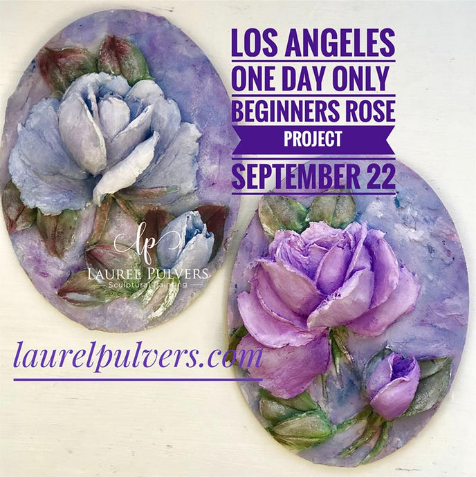 Beginner's Sculptural Painting Roses Project with Laurel Pulvers - September 22 - Los Angeles