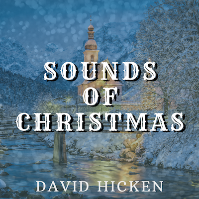 Sounds Of Christmas MP3 Album by David Hicken