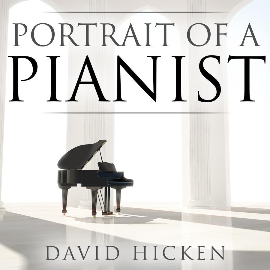 Portrait Of A Pianist MP3 Album by David Hicken