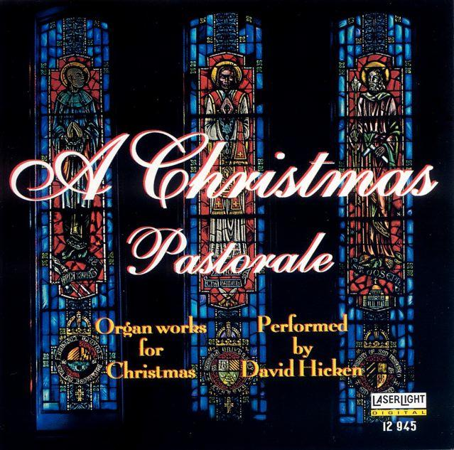 A Christmas Pastorale Organ Album by David Hicken