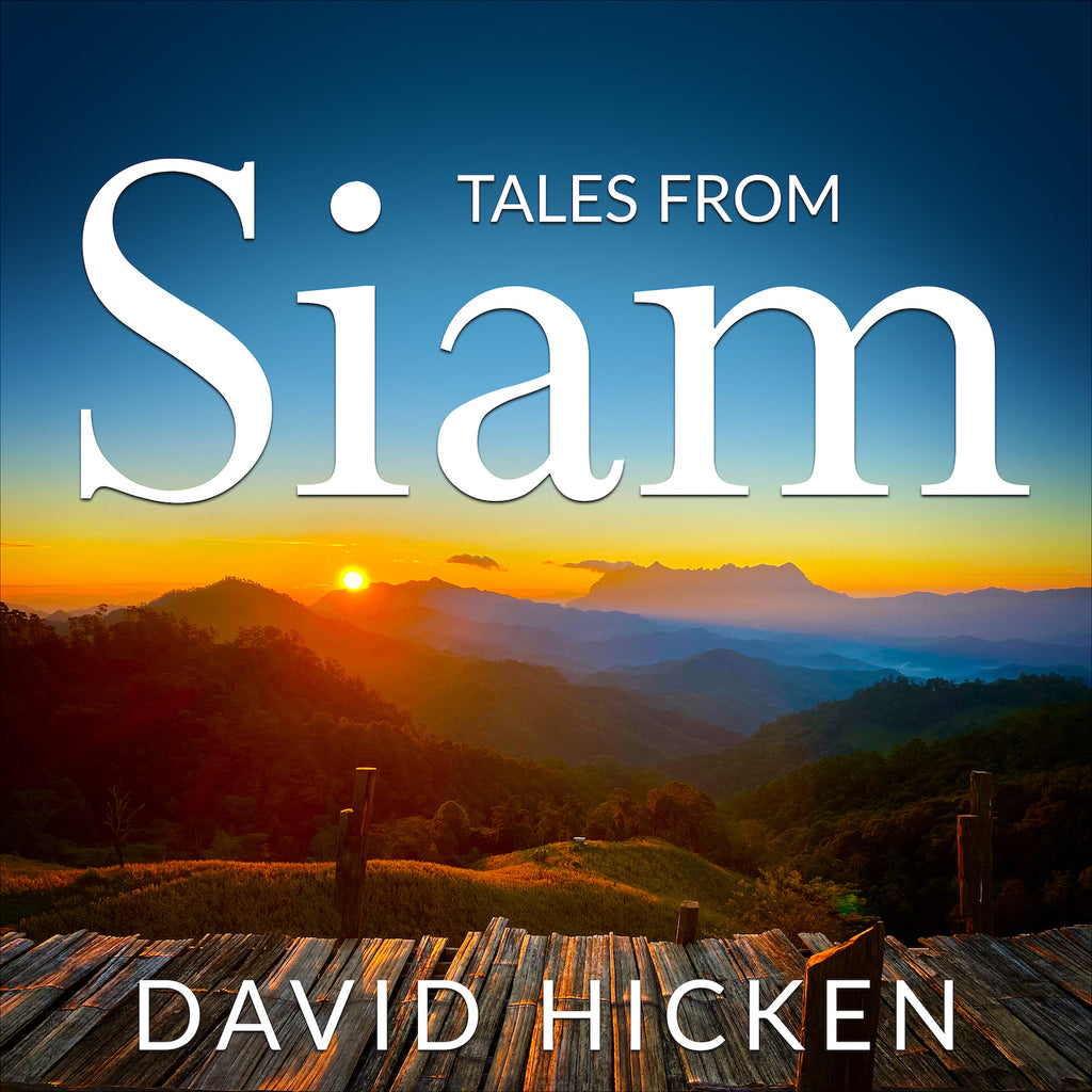 Tales From Siam MP3 Album by David Hicken