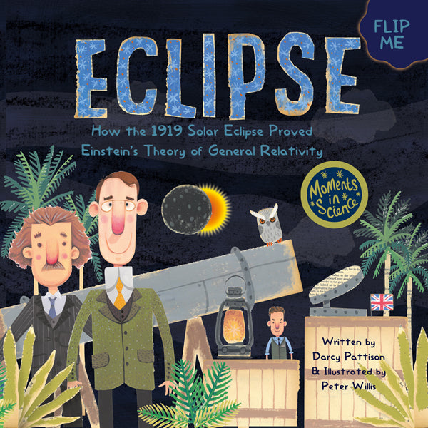 Cove of Eclipse: How the 1919 Solar Eclipse Proved Einstein's Theory of General Relativity | MimsHouse