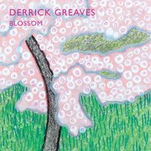 Load image into Gallery viewer, Derrick Greaves - Blossom