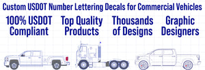 Custom USDOT Number Lettering Sticker Decals for Commercial Vehicles | The Best in Semi-Truck, Box Truck, Pick-Up Professional Lettering