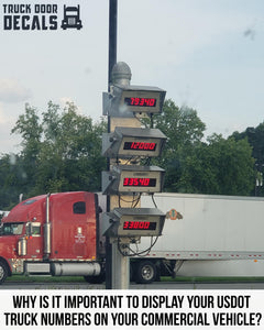Why Is It Important To Display All Of Your USDOT Numbers Outside Of Your Commercial Vehicle?