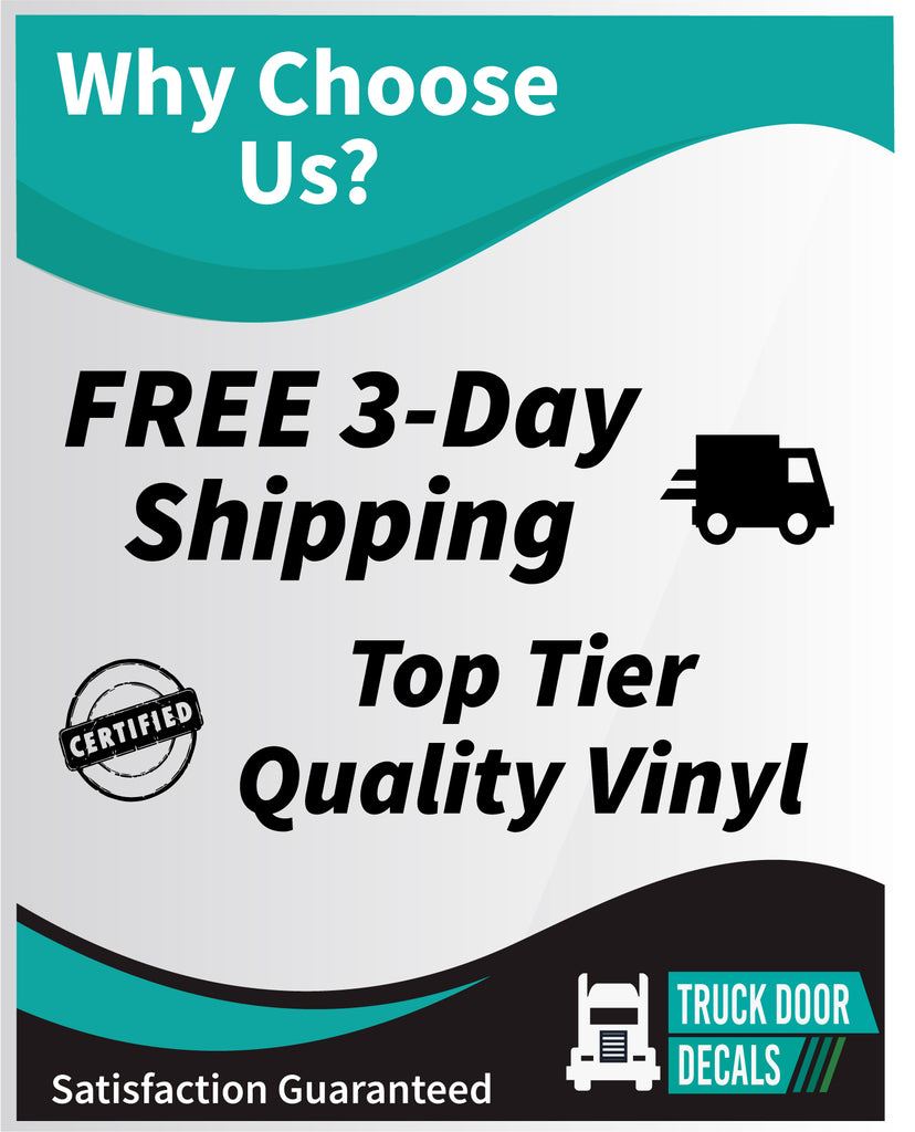why choose us, free 3-day shipping, top tier quality vinyl truck door decals