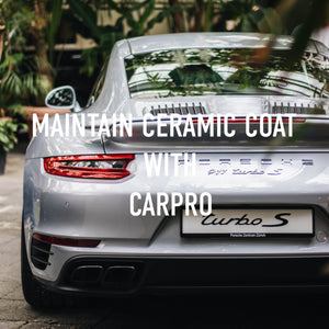 Maintain your ceramic coating with CarPro!