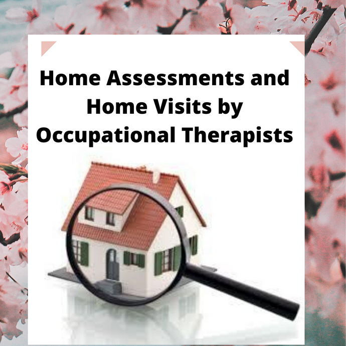 Home Assessments and Home Visits by Occupational Therapists