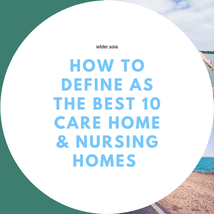 How to define as The Best 10 Care Home & Nursing Homes in Kuala Lumpur, Malaysia