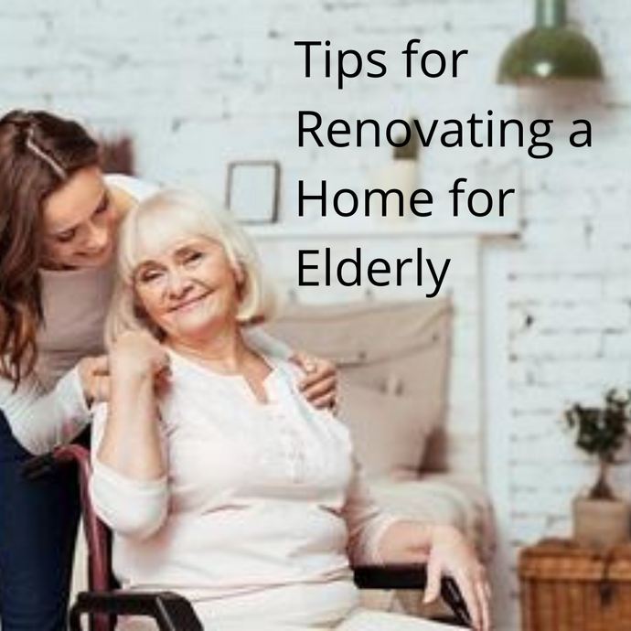 Tips for Renovating a Home for Elderly