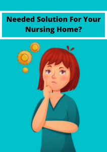 Do you need a solution for your nursing home?