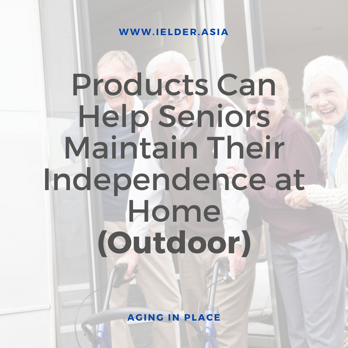 Products Can Help Seniors Maintain Their Independence (outdoor)