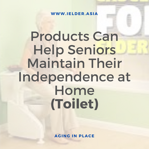 Products Can Help Seniors Maintain Their Independence (Toilet)
