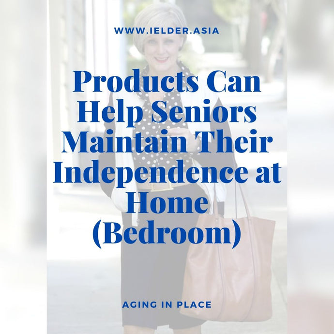 Products Can Help Seniors Maintain Their Independence (Bedroom)