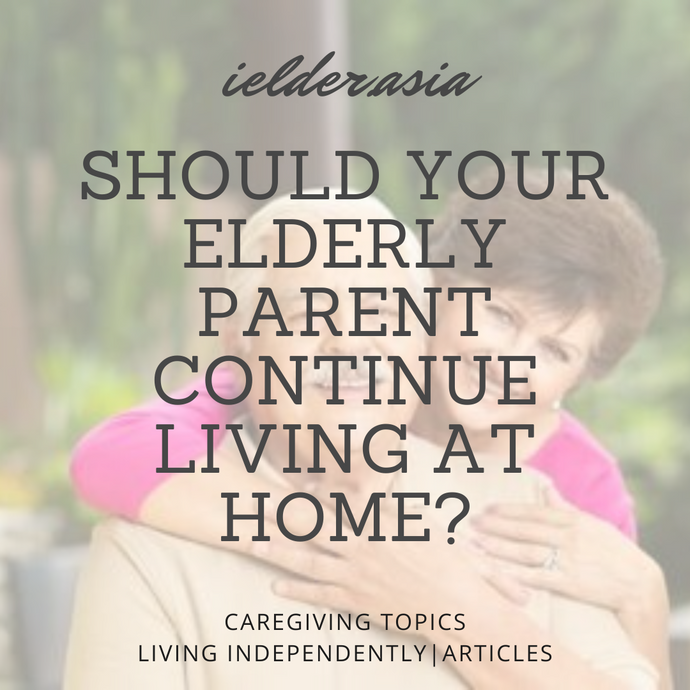Should Your Elderly Parent Continue Living at Home?
