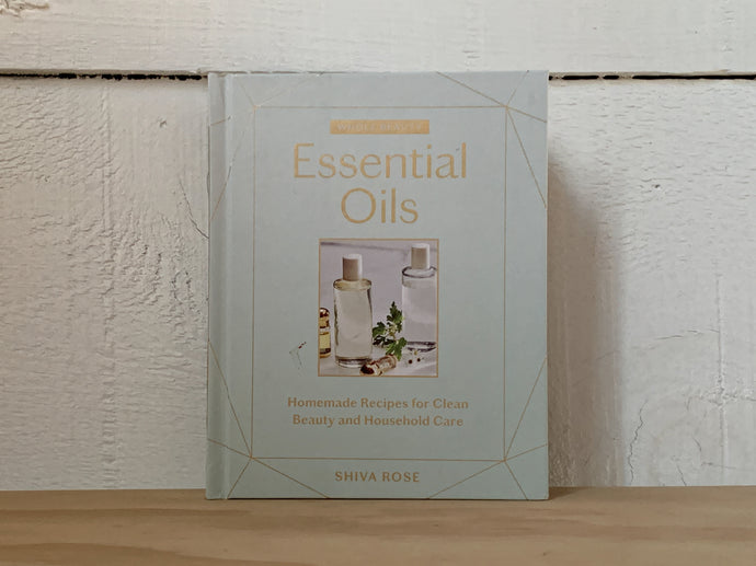 Essential Oils - Homemade Recipes for Clean Beauty and Household Care