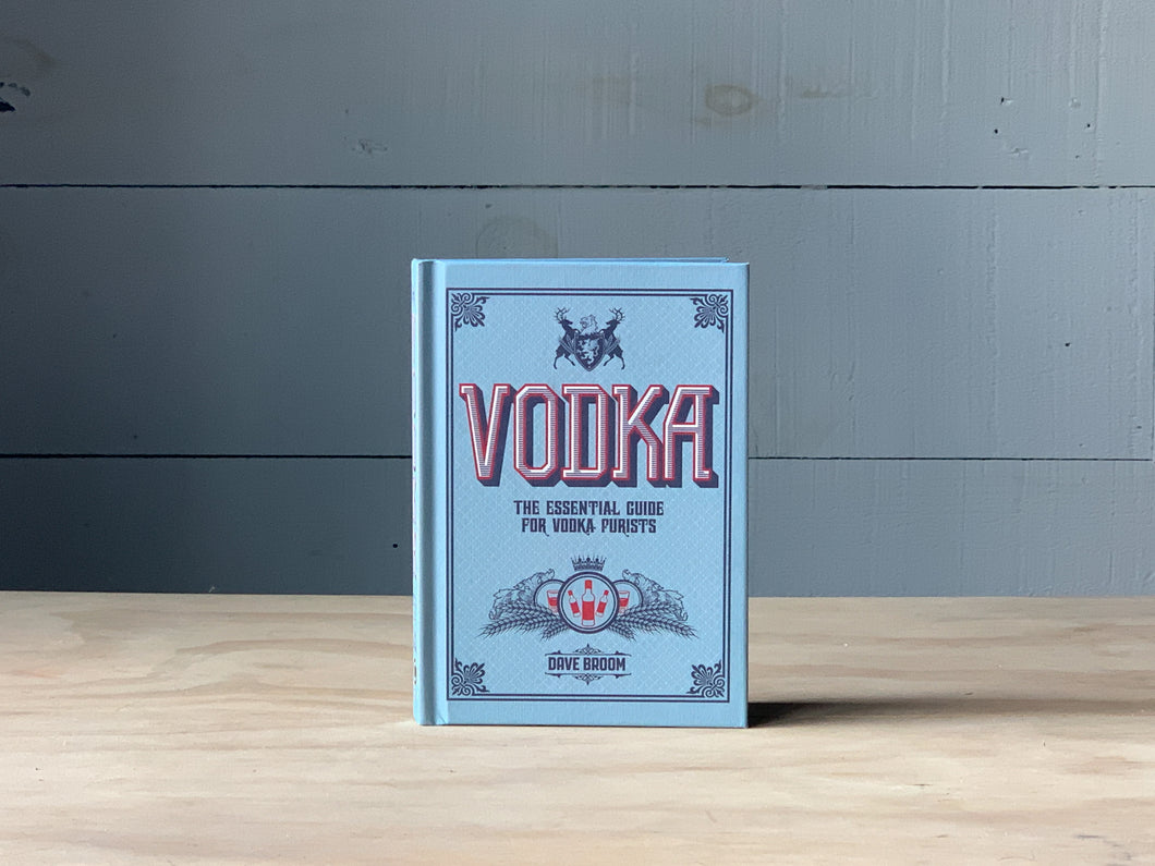 Vodka - The Essential Guide for Vodka Purists
