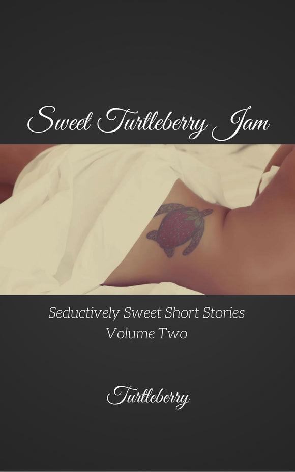 Sweet Turtleberry Jam - Volume Two