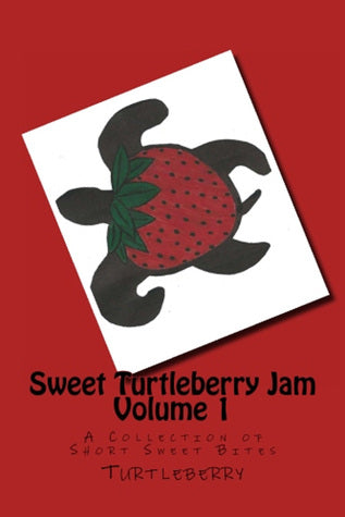 Sweet Turtleberry Jam - Volume One
