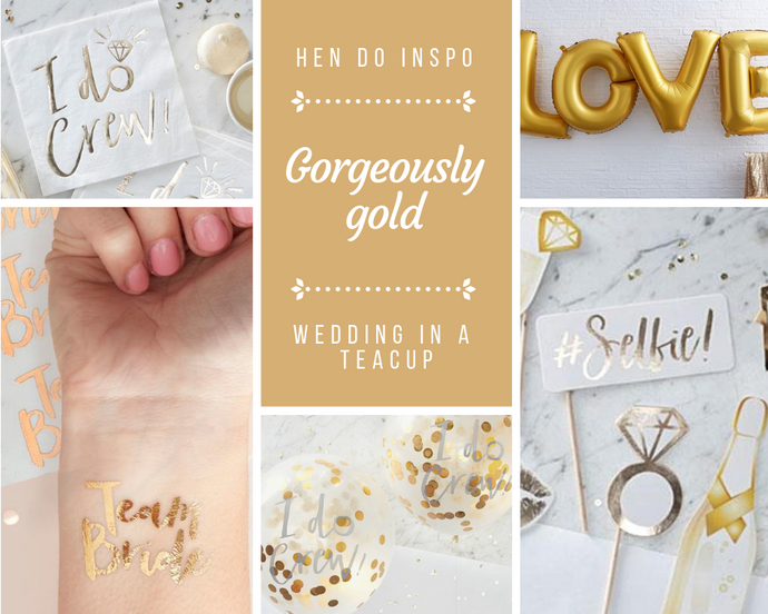Hen party trends: gorgeous & gold