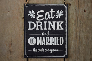 Eat Drink & Be Married' Wooden Chalkboard Sign