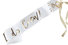 Six I Do Crew! White & Gold Sashes