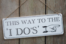 'This Way to the I Do's' Wooden Hanging Sign