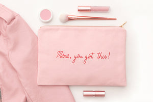 Mama, You Got This!' Pink Canvas Pouch