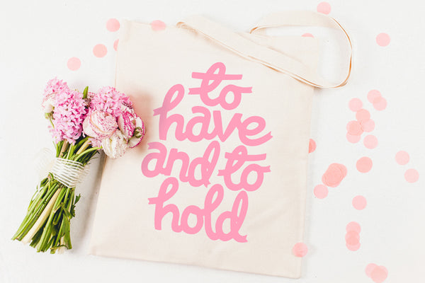 To Have and to Hold' Canvas Tote Bag